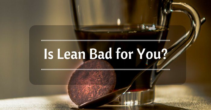 Is Lean Bad for You?