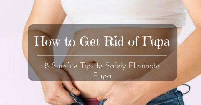 How to Get Rid of Fupa: 9 Surefire Tips to Safely Eliminate Fupa