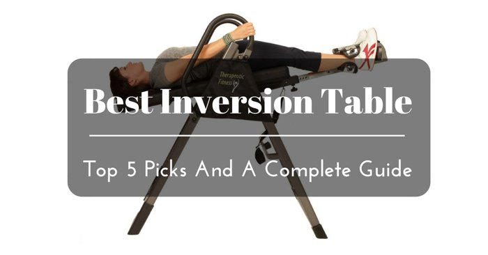 Top 5 Picks And A Complete Guide To Find The Best Inversion Table