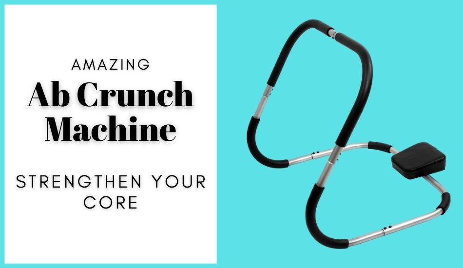 Strengthen Your Core With Amazing Ab Crunch Machine