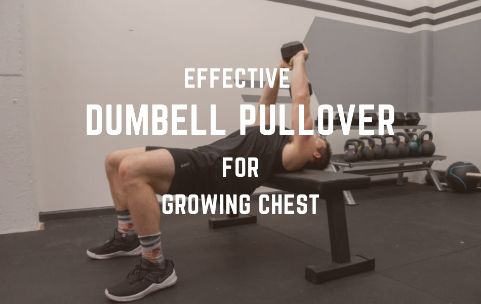 Effective Dumbbell Pullover for Growing Chest