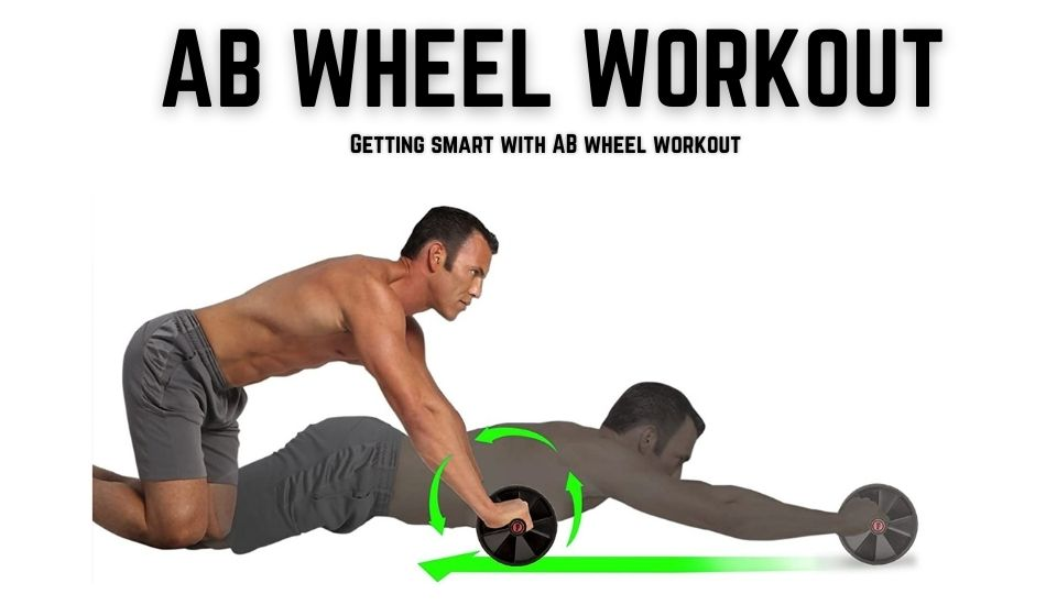 Getting smart with Ab wheel workout
