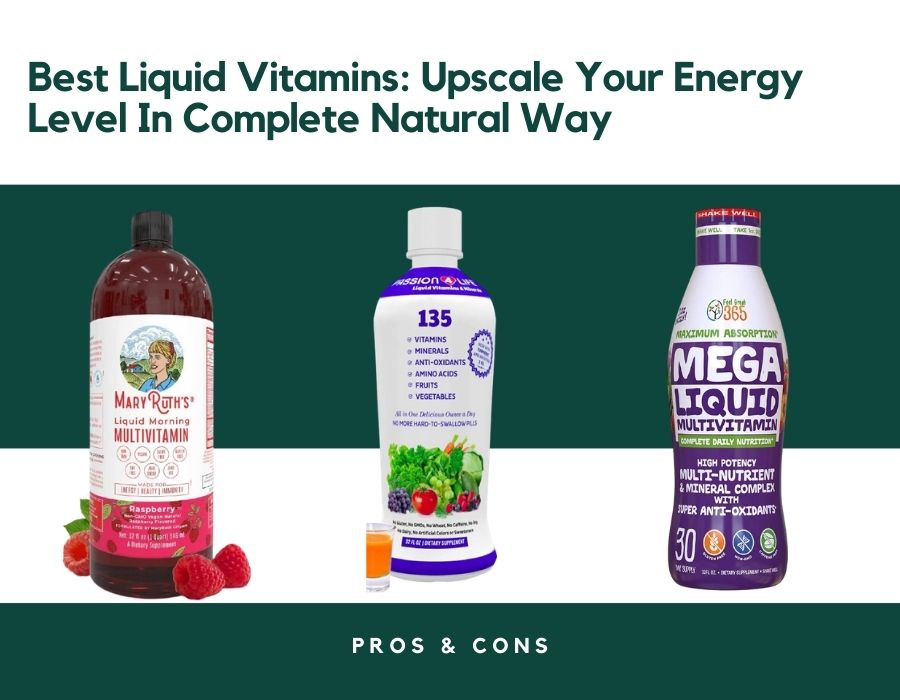 Best Liquid Vitamins: Upscale Your Energy Level In Complete Natural Way