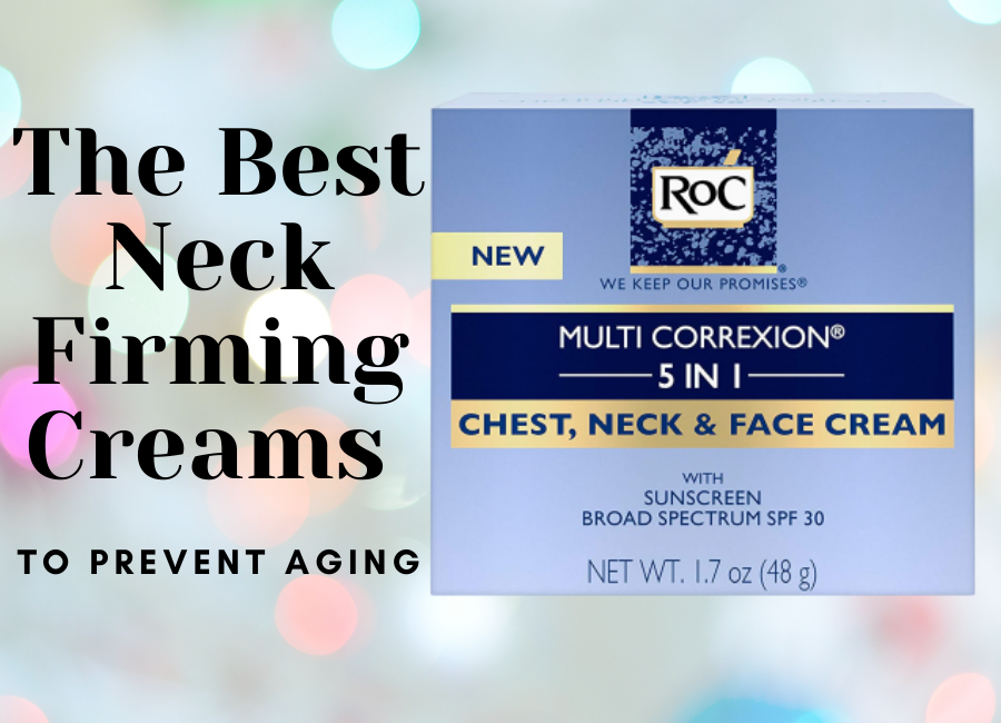 The Best Neck Firming Creams To Prevent Aging