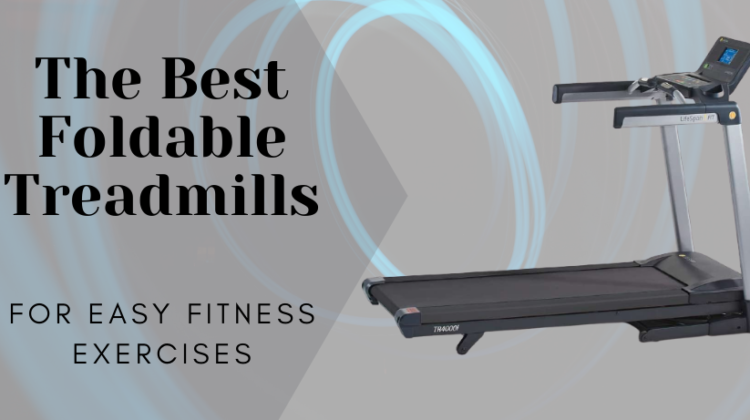 The best foldable treadmills