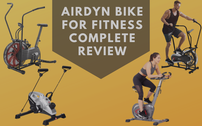 Airdyn Bike For Fitness Complete Review