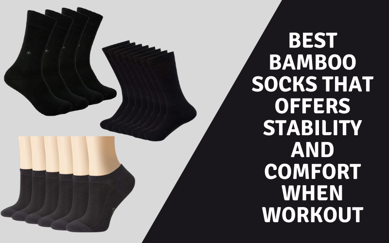 Best Bamboo Socks that Offers Stability and Comfort When Workout