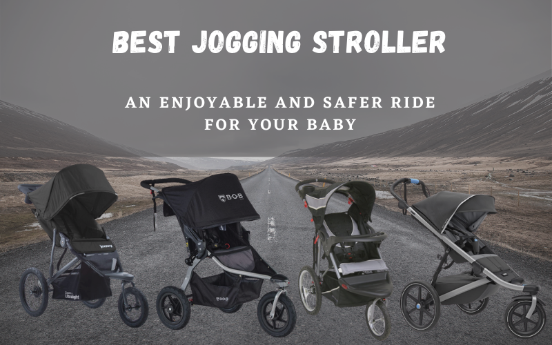 Best Jogging Stroller: An enjoyable and safer ride for your baby