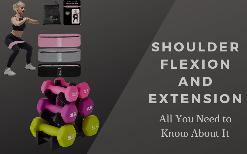 Shoulder Flexion and Extension- All You Need to Know About It