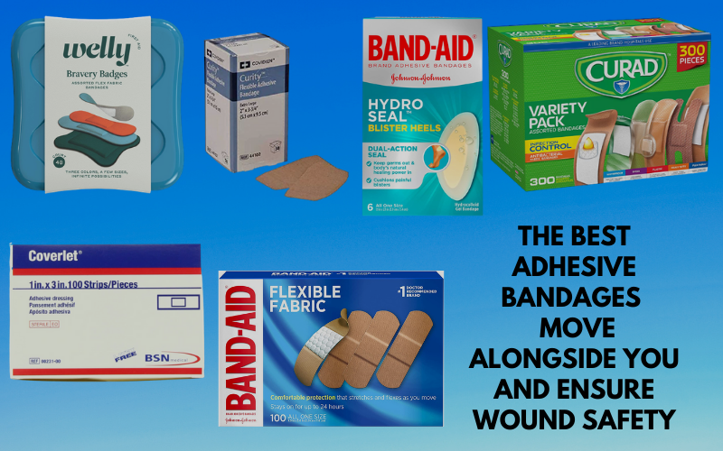 The Best Adhesive Bandages – Move Alongside You and Ensure Wound Safety