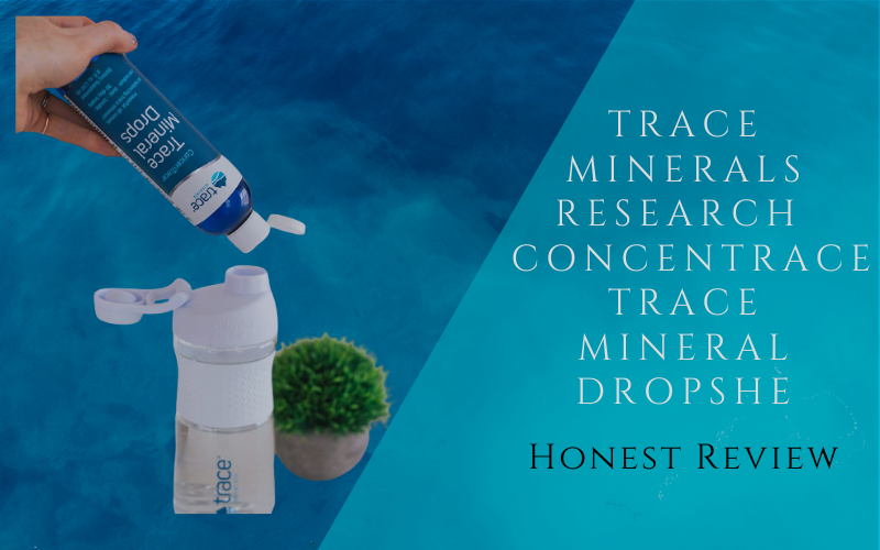 Trace Minerals Research – ConcenTrace Trace Mineral Drops: Honest Review