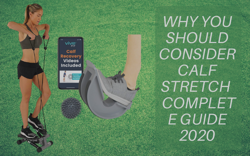 Why You Should Consider Calf Stretch – Complete Guide 2020