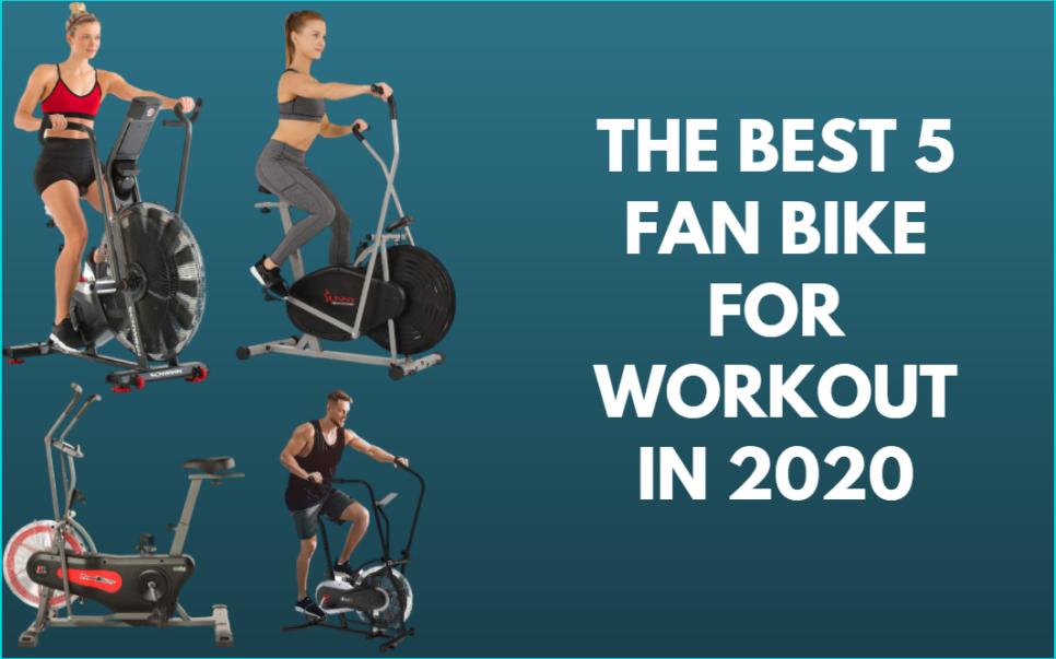 The Best 5 Fan Bike for Workout in 2020