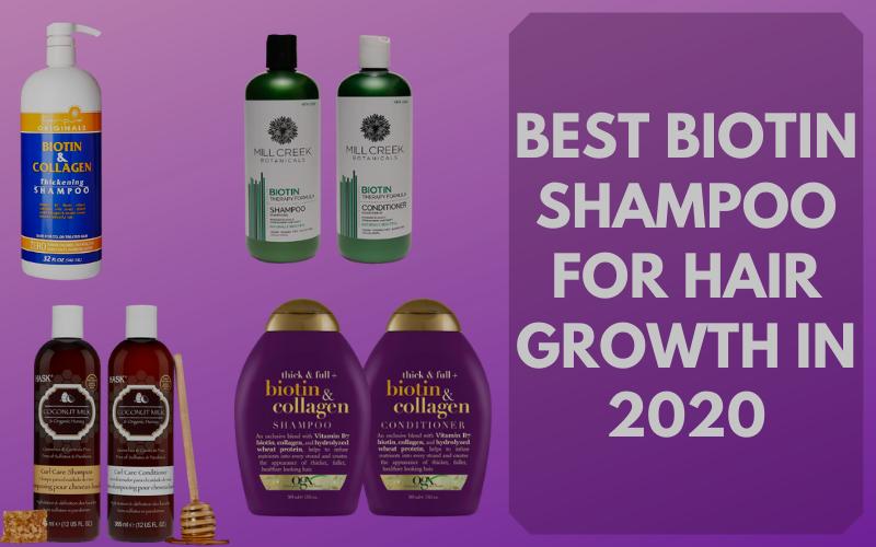 Best Biotin Shampoo for Hair Growth In 2020