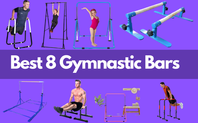 Best 8 Gymnastic Bars – Use Them at the Ease Of Home