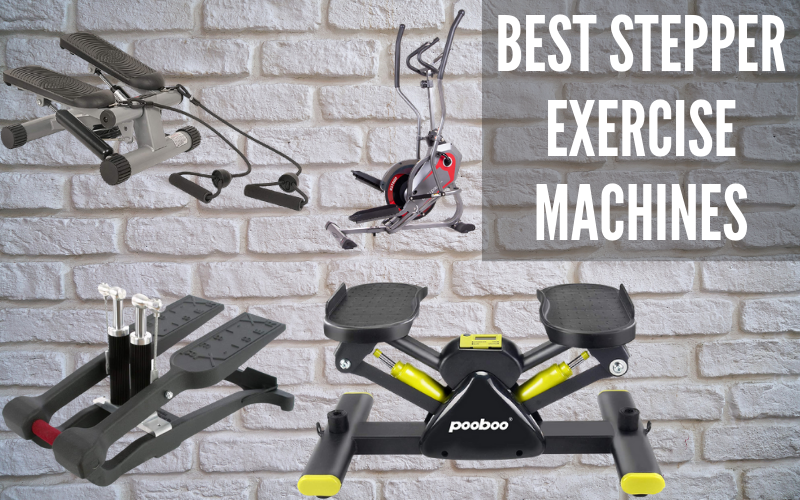 Best Stepper Exercise Machines [Choose Best of 2021]