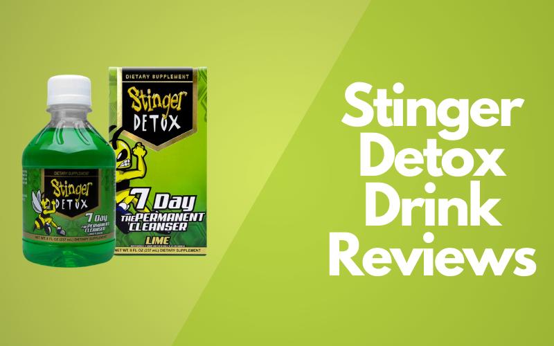 Stinger Detox Drink Reviews – Helpful For A Negative Drug Test?