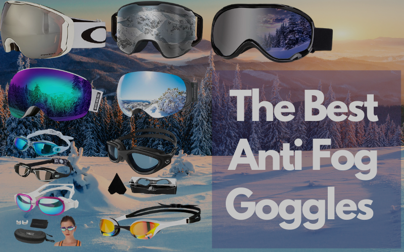 The Best Anti Fog Safety Goggles for Swimming, Skiing and Sporting Endeavors