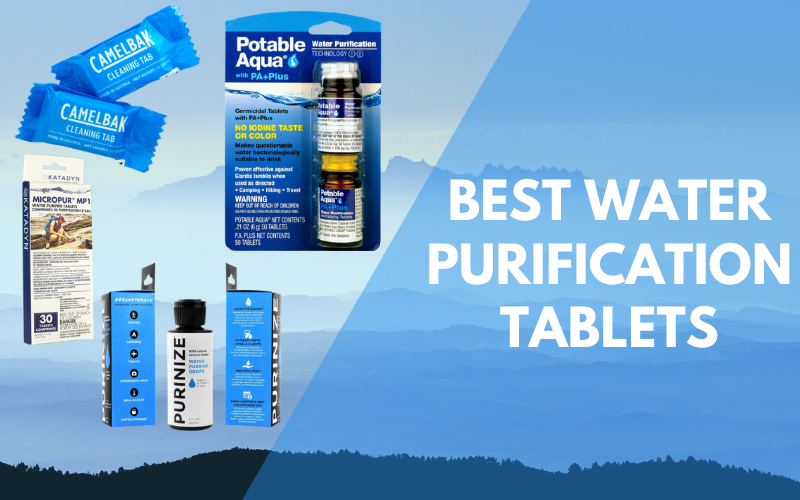 Best Water Purification Tablets in 2021-Buying Guide for Top WaterFiltration Tablets