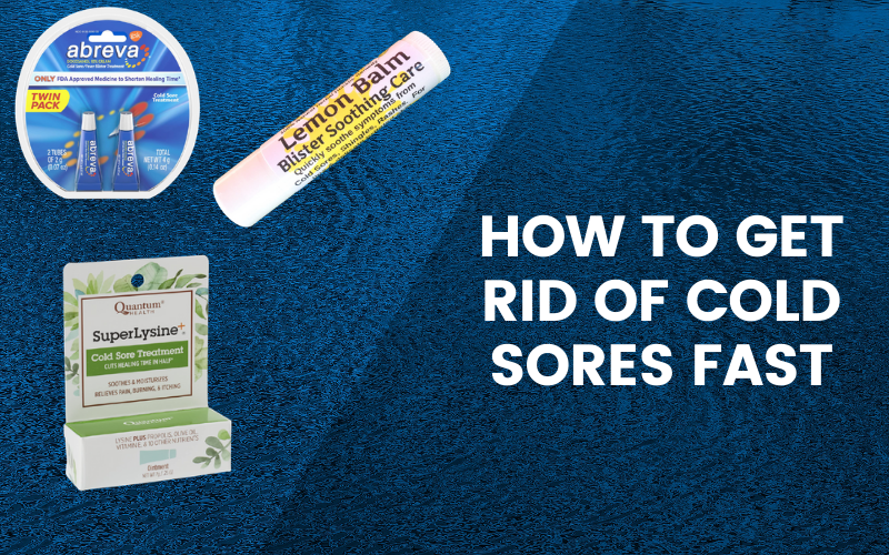 How to get rid of cold sores fast? Some DIY Remedies and Best products for Cure