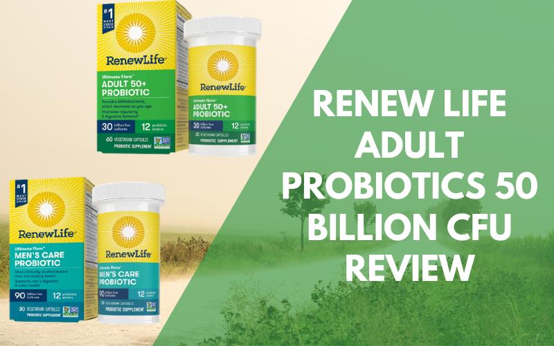 Renew Life Adult Probiotics 50 Billion CFU Review: 12 Effective Probiotics Strains