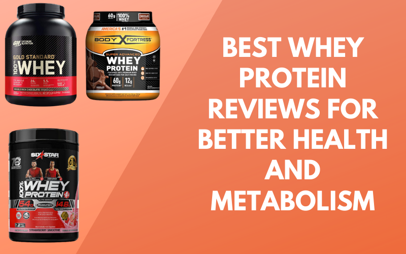 Best Whey Protein Reviews for Better Health and Metabolism