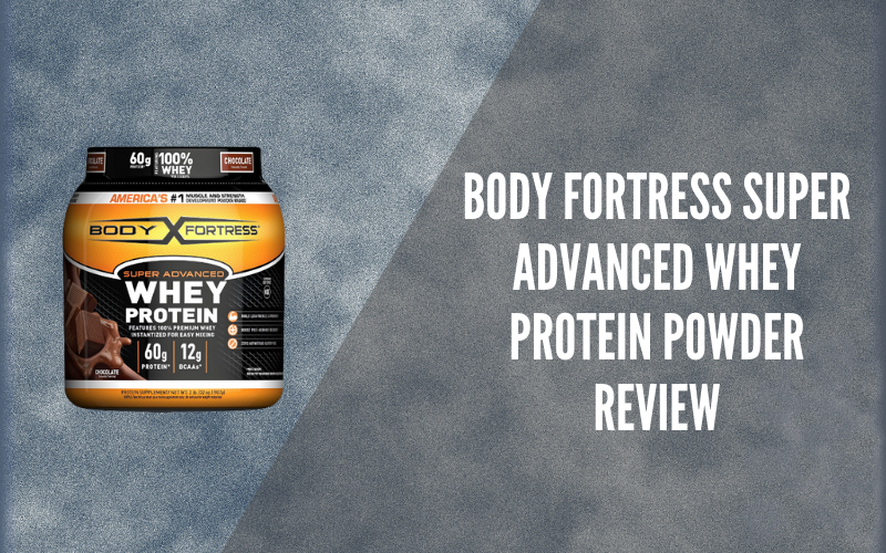 Body Fortress Super Advanced Whey Protein Powder Review: Best for Pre-Post Workouts