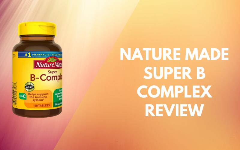 Nature Made Super B Complex Review: Complete Walkthrough