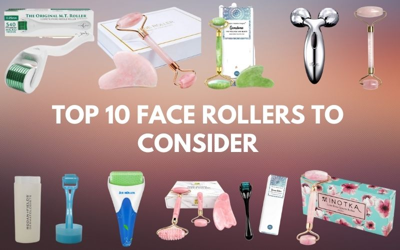 Top 10 Face Rollers to consider in 2021: Give an Extra Boost to your Facial Beauty.