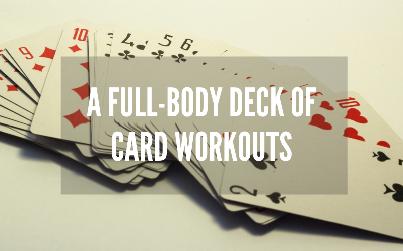 Ultimate Guide | A Full-Body Deck of Card Workouts